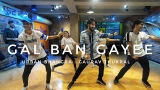 Gal Ban Gayee - Sukhbir I Urban Bhangra Choreography : Gaurav Thukral