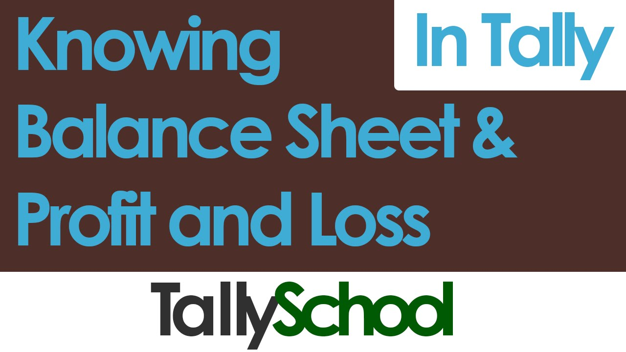 balance sheet and profit and loss account in tally youtube