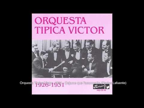 Orquesta Tipica Victor - 1931 - Dejame que l'acompañe (Carlos Lafuente)