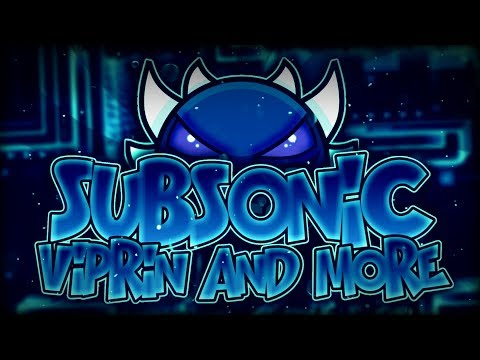 Geometry Dash - Subsonic (Extreme Demon) - By Viprin & more