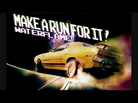 Waterflame - Make a run for it! (HD)