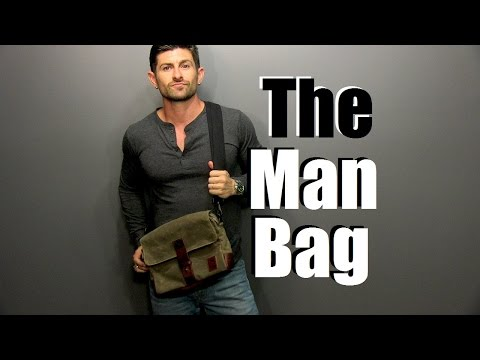 The Man Bag   Why Every Guy Needs One   Man Bag 101