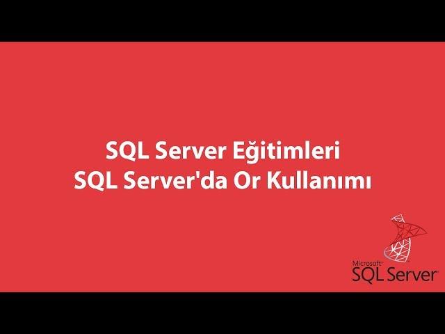 SQL Server'da Or Kullanımı
