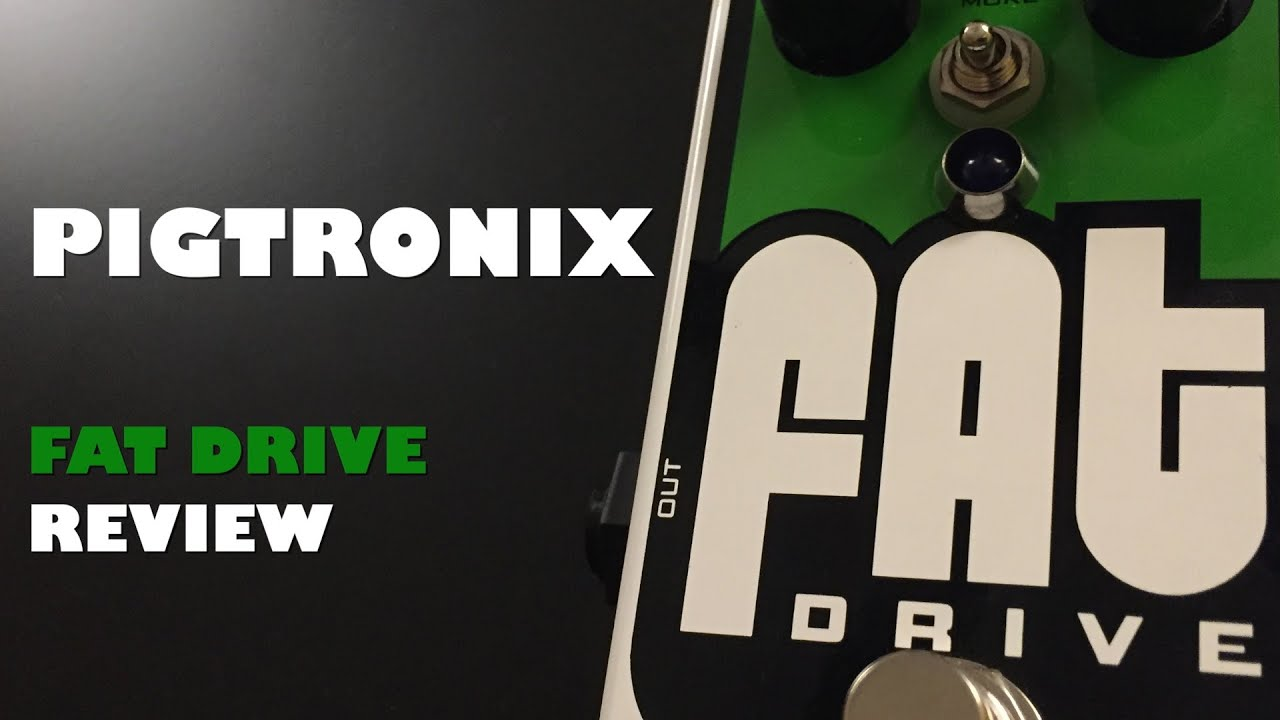 Pigtronix Fat Drive : pigtronix fat drive review youtube ~ Russianpoet.info Haus und Dekorationen