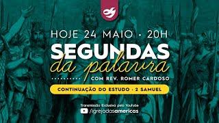 SEGUNDAS DA PALAVRA 24.05.21 | Rev Romer Cardoso
