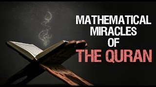 Mathematical Miracles of the Quran