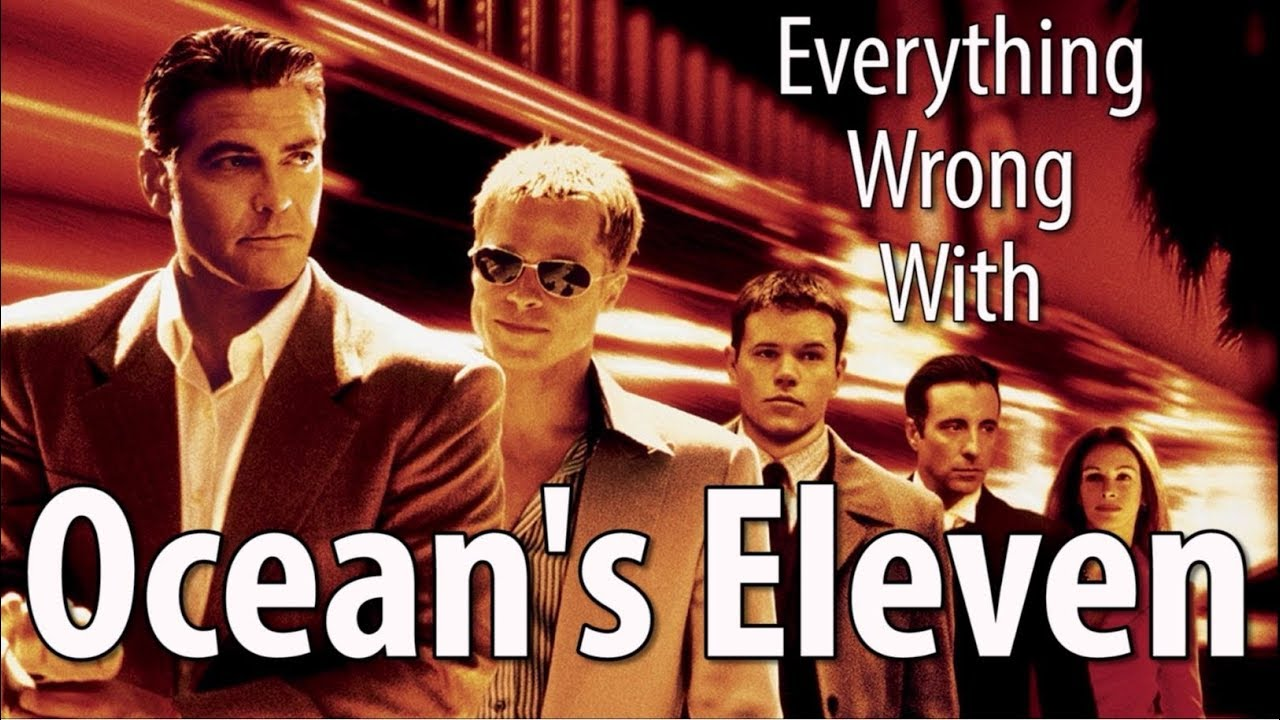 Everything Wrong With Oceans Eleven In 18 Minutes Or Less