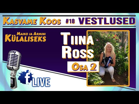 #eneseareng #tervis #kasvamekoos #vestlus #vesi #18 OSA 2 - Vesi Kui Tervis- Räägib Meile Tiina Ross