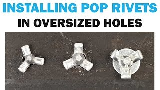 How To Install Rivets Into An Oversized Hole | Rivets 101