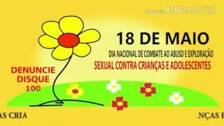 18 de maio Dia Nacional de Combate ao Abuso e Exploração Sexual Contra Crianças e Adolescentes.