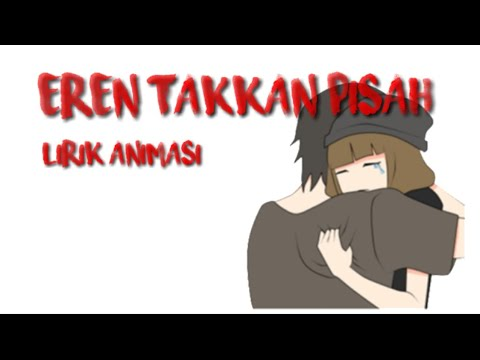 EREN TAK KAN PISAH || Lirik Animasi