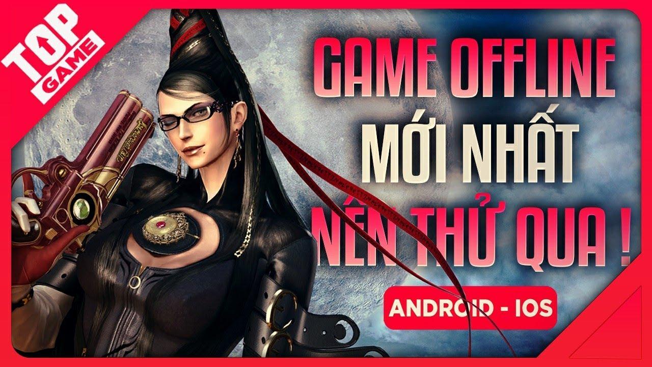 [Topgame] Top Game Offline Mới 2020 Thịnh Hành Với Lối Chơi Vui Nhộn | Android – IOS