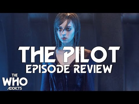 Doctor Who: The Pilot (2017) Review