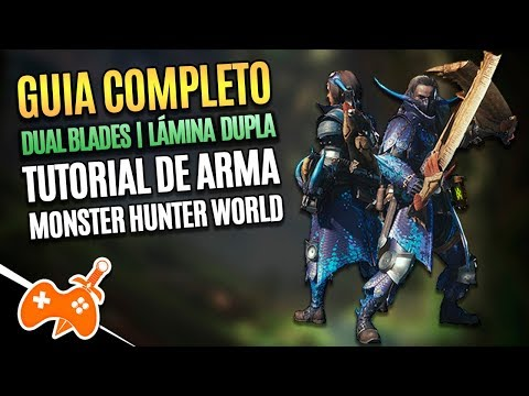 Monster Hunter World  | Dual Blade - Dupla Lâmina Tutorial / Guia de Arma [Dicas mhw] thumbnail