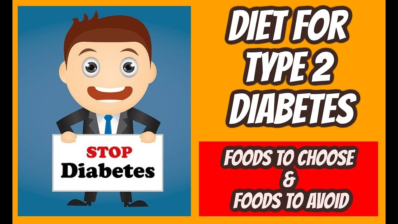 Diet For Type 2 Diabetes Foods To Choose Foods To Avoid Youtube