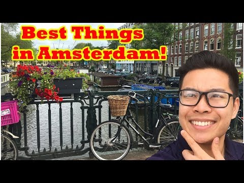 TOP 10 THINGS TO DO IN AMSTERDAM | MAY 2018