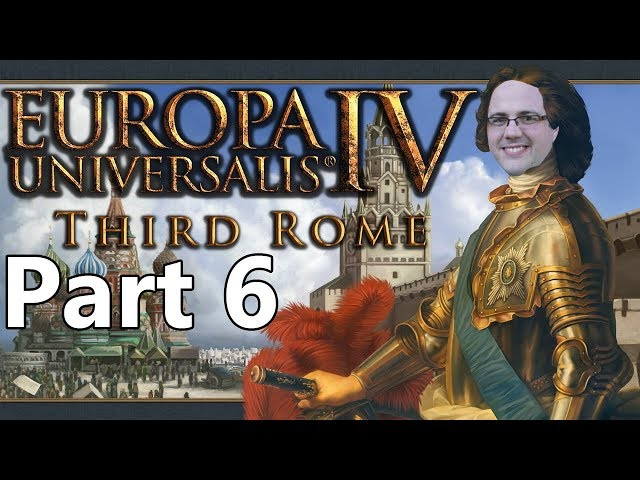 Europa Universalis IV: The Third Rome as Muscovy, Part 6