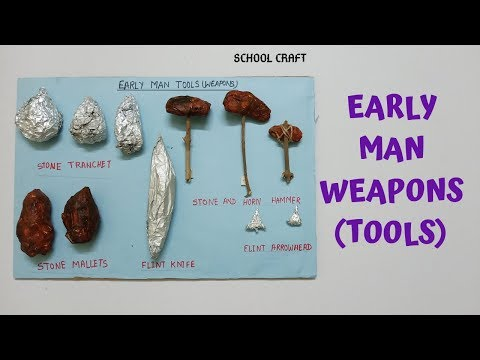 Early Man Tools| Early Man Weapons Project| School Craft|