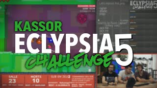 KASSOR - Eclypsia Challenge S5 13 | CHOICE CHAMBER