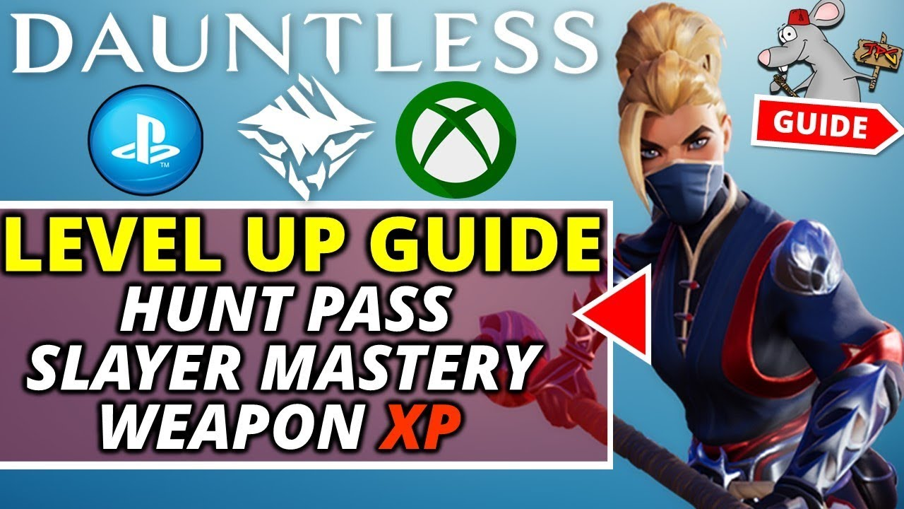 DAUNTLESS PS4 Xbox Level Up TIPS/GUIDE - HUNT Pass Xp - Slayer Mastery -  Weapon XP Explained