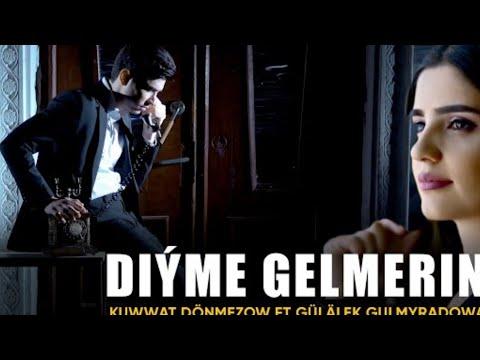 Kuwwat Donmezow Ft Gulalek Gulmyradowa-Diyme Gelmerin 2021