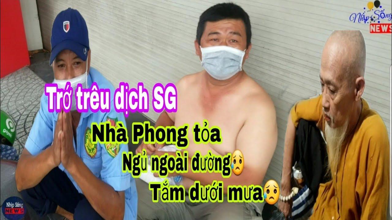 Download Xót xa: Người đàn ông ở SG nhà bị phong tỏa ngủ ngoài đường, tắm trời mưa| 5 đứa trẻ vỉa hè SG