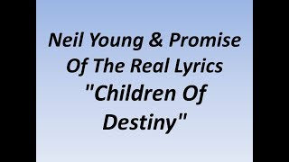 Neil Young + Promise of the Real - Children of Destiny Lyrics Video