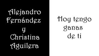 Alejandro Fernández & Christina Aguilera - Hoy tengo ganas de ti (magyar fordítás)