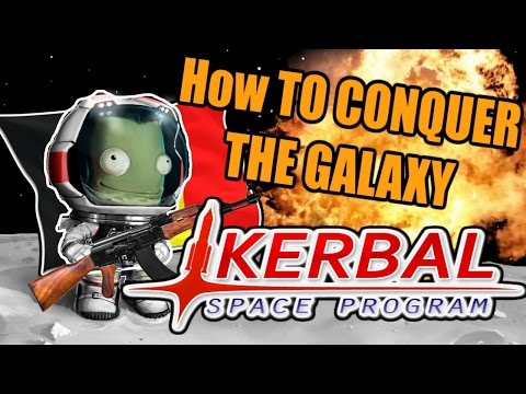 Kerbal Space Program: How To Conquer THE GALAXY