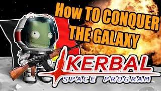 Kerbal Space Program How To Conquer THE GALAXY