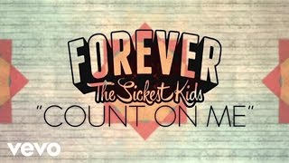 Watch Forever The Sickest Kids Count On Me For Nothing video
