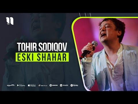 Tohir Sodiqov - Eski Shahar