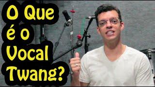O que é o Vocal Twang?