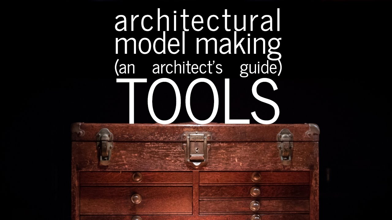 Architectural Model Making - Tools - An Architect's Guide (part 3) - YouTube