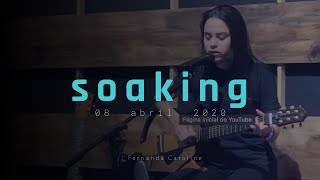 || Encontro de Soaking - 08/04/2020