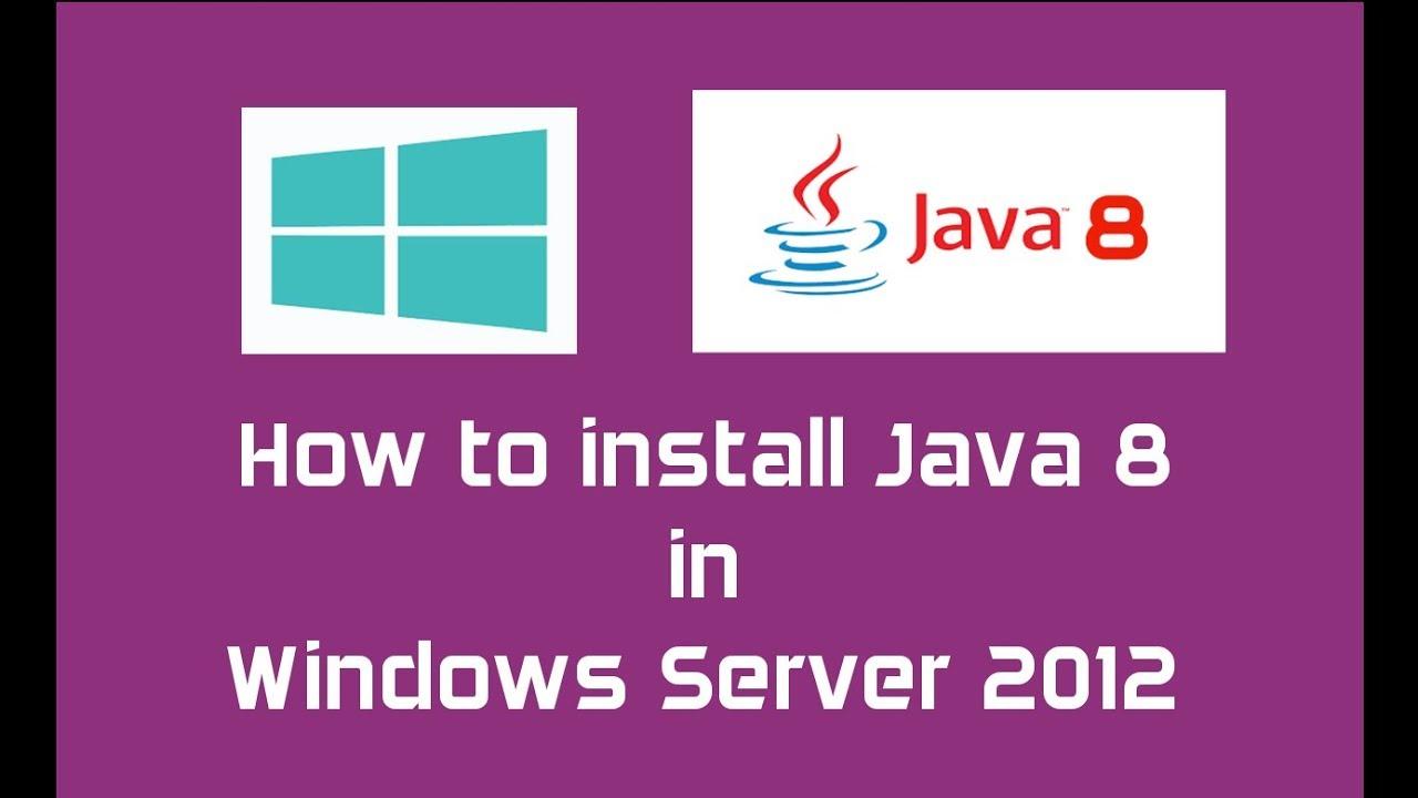 install jdk 1.8 on windows server 2012