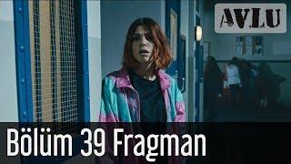 Avlu 39 Bölüm Fragman