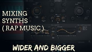 Mixing Synths - How to get wider and bigger sound ( Rap Music )