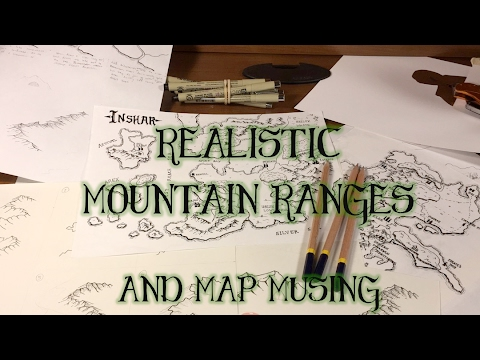 Mountains: Drawing Realistic Ranges and Fantasy Map Musings