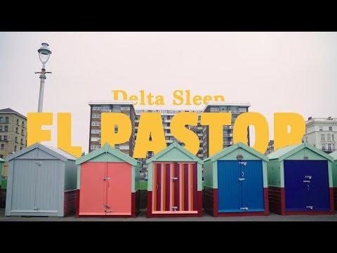 Delta Sleep - El Pastor (Official Video)