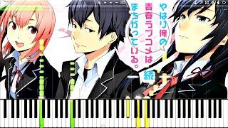 Yahari Ore no Seishun Love Come wa Machigatteiru OP - Yukitoki   Piano Tutorial ~ Hermits99x Edition