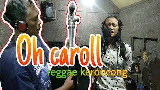 Oh Carol.. Cover Reggae Keroncong by Jamur band feat O.K. Sak nggenah e