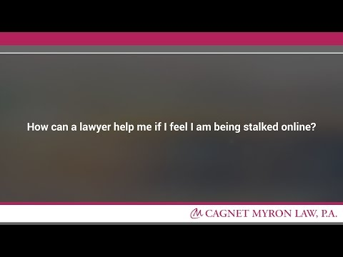 How can a lawyer help me if I feel I am being stalked online?
