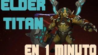 Elder Titan en 1 Minuto / Guia Dota 2
