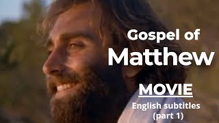 THE GOSPEL OF MATTHEW (movie) with English Subtitles  (part 1)
