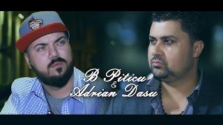 B.Piticu &amp Adrian Dasu - Ai ranit un suflet ( Oficial Video )