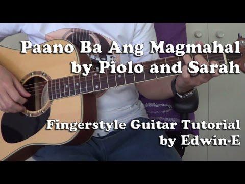 Paano Ba Ang Magmahal by Piolo & Sarah - Fingerstyle Guitar Tutorial Cover