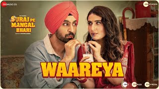 Waareya - Suraj Pe Mangal Bhari | Diljit | Manoj | Fatima |Javed-Mohsin | Kunaal V