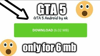 How to download gta 5 only for 6 mb