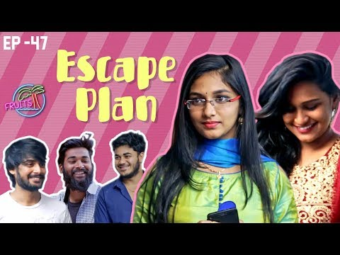 FRUITS - Telugu Web Series EP47 || Escape Plan
